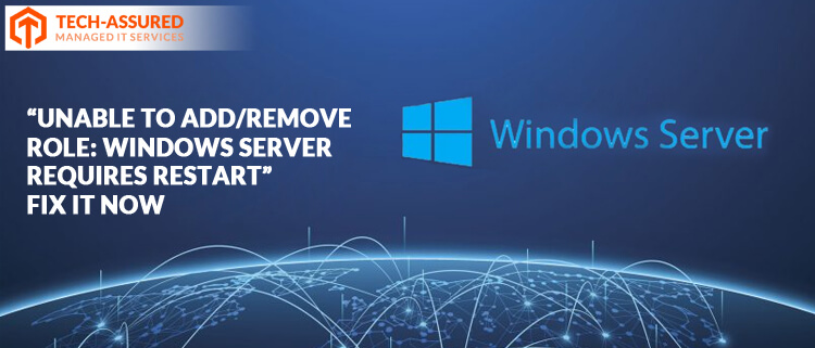 Unable-to-Add-or-Remove-Role-on-Windows-Server-Requires-Restart-Fix-it-now