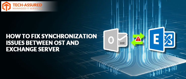 How to fix Synchronization Issues between OST and Exchange Server